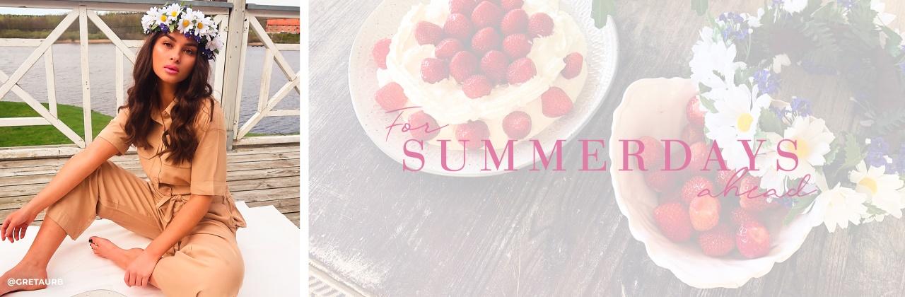 For summer days