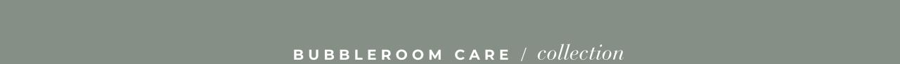 Bubbleroom Care Collection - Shoppa här