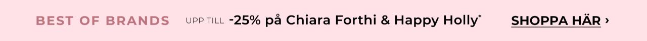 Upp till -25% på Chiara Forthi & Happy Holly - Shoppa nu!