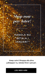 Handla nu - Betala Senare! Handla nu, betala i Januari **