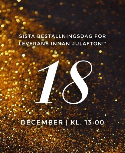 18 december | Kl. 13:00 - Sista beställningsdag för leverans innan julafton!*