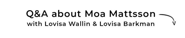 Q&A om Moa Mattsson. Se videon här!